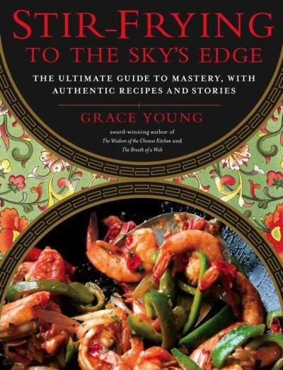 Stir-Frying to the Sky's Edge: The Ultimate Guide to Mastery, With Authentic Recipes and