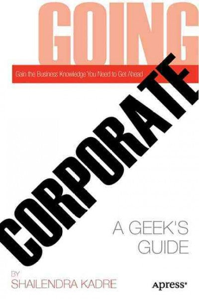 Going Corporate: A Geek's Guide