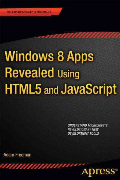 Windows 8 Apps Revealed: Using HTML5 and Javascript