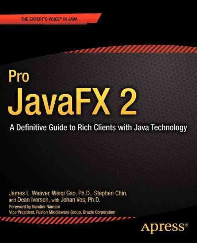 Pro JavaFX 2 Platform: A Definitive Guide to Rich Clients With Java Technology (Pro)