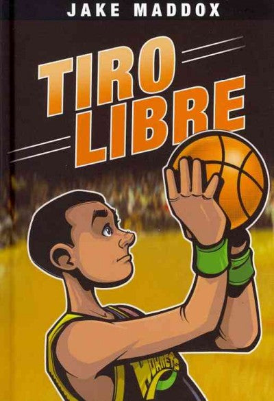 Tiro libre / Shooting Free (SPANISH) (Jake Maddox)