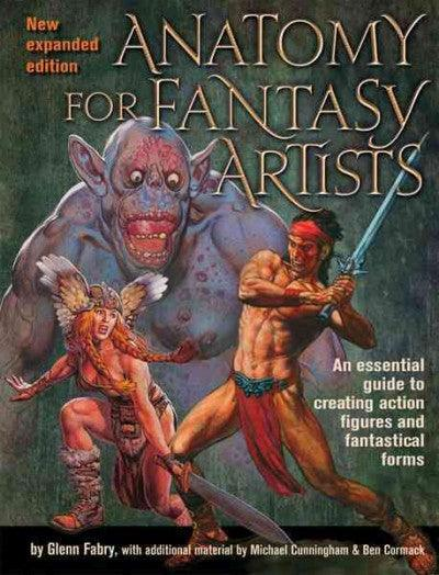 Anatomy for Fantasy Artists: An Illustrator's Guide to Creating Action Figures and Fantastical Forms