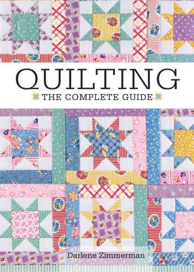 Quilting: The Complete Guide