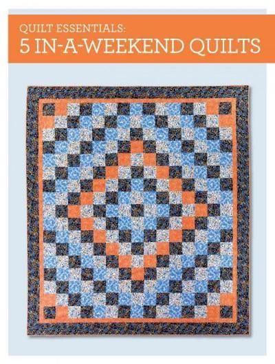 5 In-a-Weekend Quilts (Quilt Essentials)