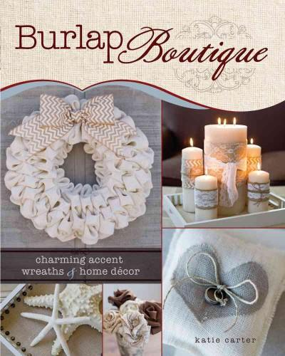 Burlap Boutique: charming accent wreaths & home decor: Burlap Boutique: Charming Accent Wreaths and Home Decor