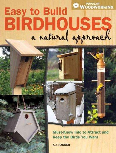Easy to Build Birdhouses: A Natural Approach