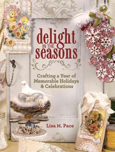 Delight in the Seasons: Crafting a Year of Memorable Holidays and Celebrations | Affordablebookdeals