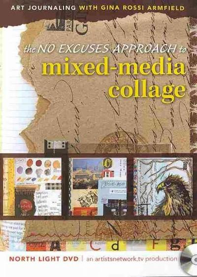 The No Excuses Approach to Mixed-Media Collage