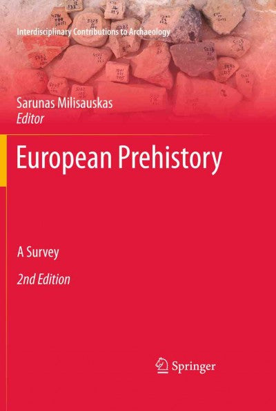 European Prehistory: A Survey (Interdisciplinary Contributions to Archaeology)