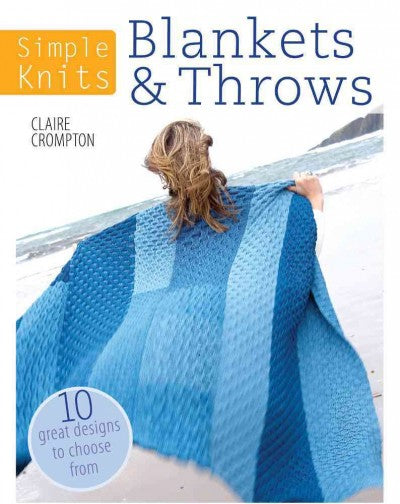Blankets & Throws: 10 Great Designs to Choose from (Simple Knits)