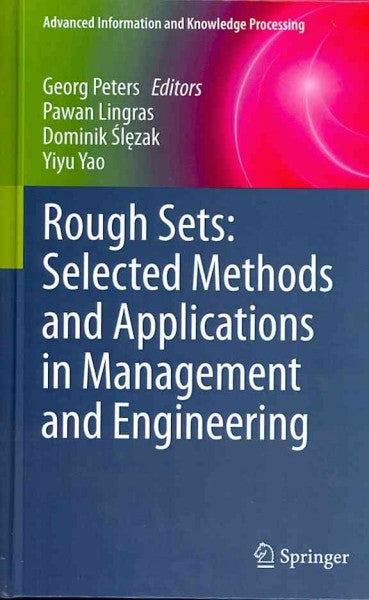 Rough Sets: Selected Methods and Applications in Management and Engineering (Advanced Information and Knowledge Processing)