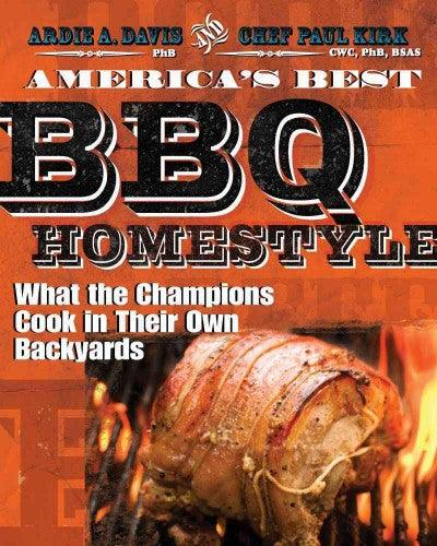 America's Best BBQ Home-Style: What the Champions Cook in Their Own Backyards
