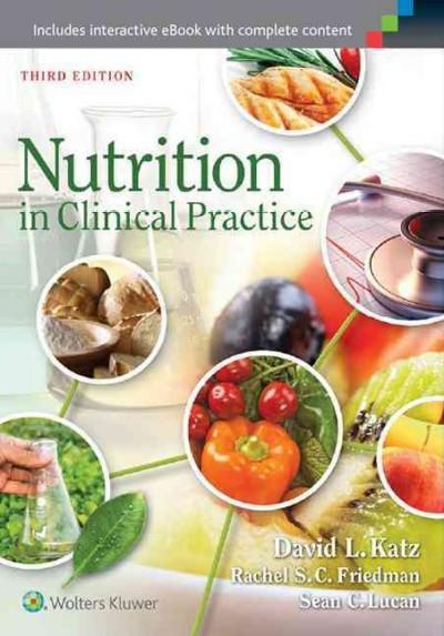 Nutrition in Clinical Practice: A Comprehensive, Evindence-based Manual for the Practitioner