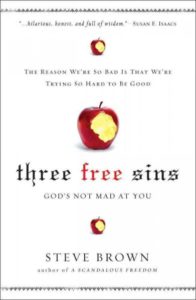 Three Free Sins: God's Not Mad at You