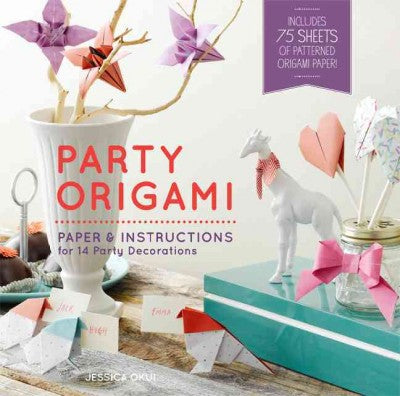 Party Origami: Paper & Instructions for 14 Party Decorations