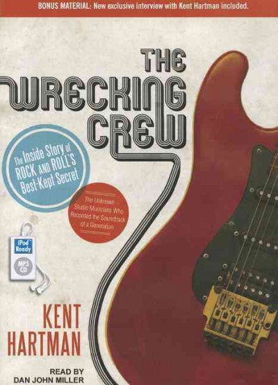 The Wrecking Crew: The Inside Story of Rock and Roll's Best-Kept Secret: The Wrecking Crew