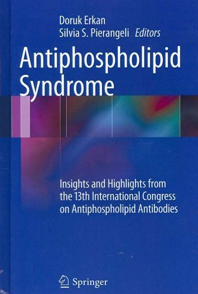 Antiphospholipid Syndrome: Insights and Highlights from the 13th International Congress on Antiphospholipid Antibodies