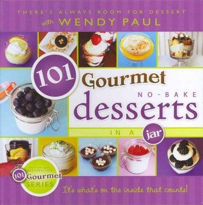 101 Gourmet No-Bake Desserts in a Jar