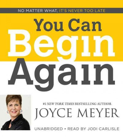 You Can Begin Again: No Matter What, It's Never Too Late; Library Edition