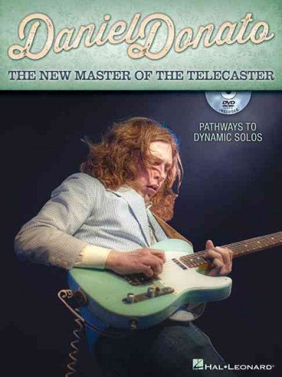 Daniel Donato: The New Master of the Telecaster