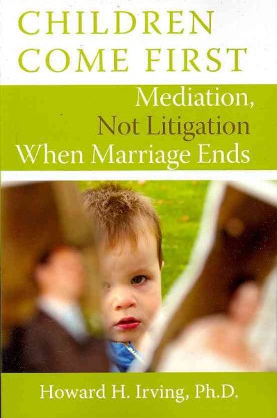 Children Come First: Mediation, Not Litigation When Marriage Ends