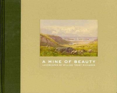 A Mine of Beauty: Landscapes by William Trost Richards