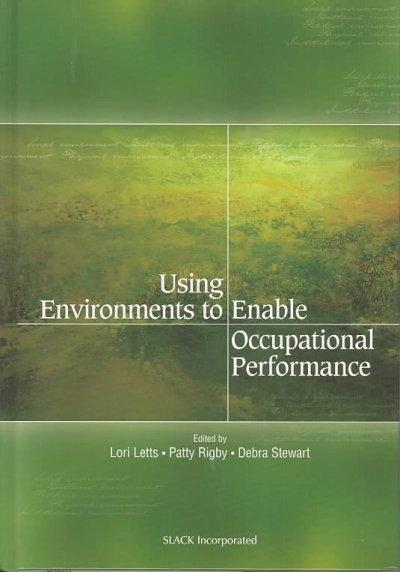Using Environment to Enable Occupational Performance (USING ENVIRONMENTS TO ENABLE OCCUPATIONAL PERFORMANCE)