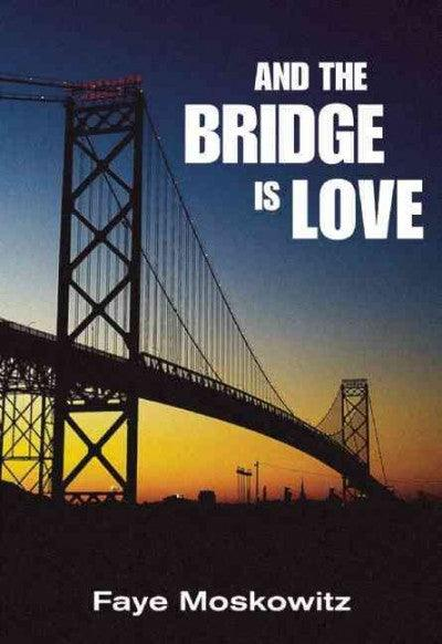 And the Bridge Is Love: Life Stories (Jewish Women Writers)