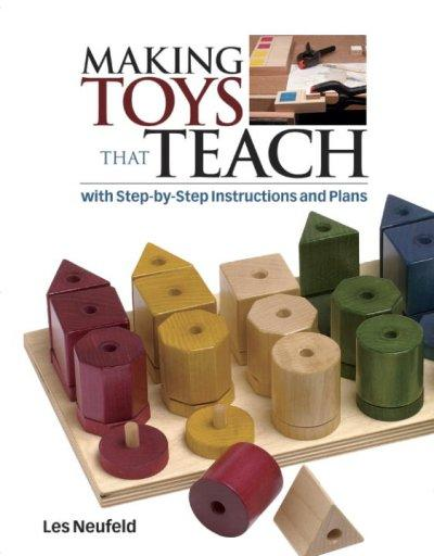 Making Toys That Teach: With Step-By-Step Instructions and Plans