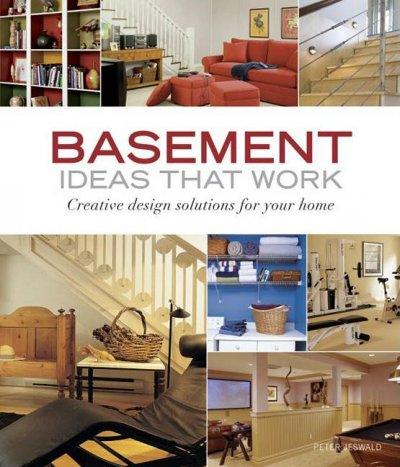 Basement Ideas That Work: Creative Design Solutions for Your Home (Taunton's Ideas That Work): Basement Ideas That Work