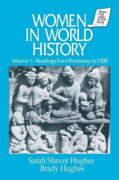 Women in World History: Readings from Prehistory to 1500 (Sources and Studies in World History): Women in World History