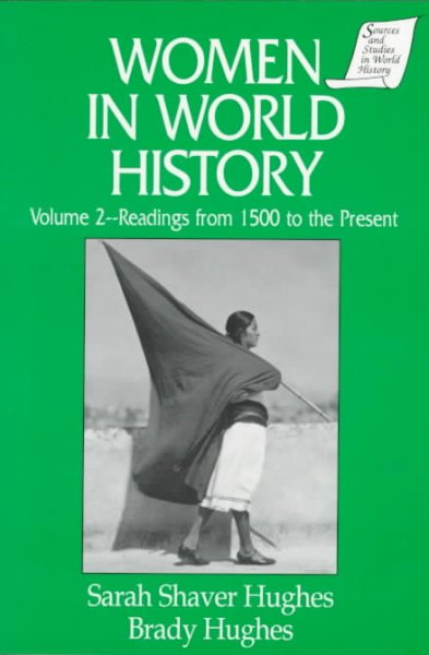 Women in World History: Readings from 1500 to the Present (Sources and Studies in World History): Women in World History
