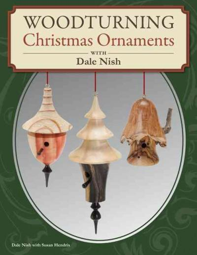 Woodturning Christmas Ornaments With Dale L. Nish