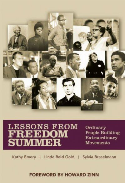 Lessons from Freedom Summer: Ordinary People Building Extraordinary Movenments: Less
