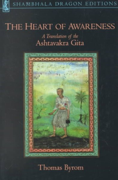 The Heart of Awareness: A Translation of the Ashtavakra Gita