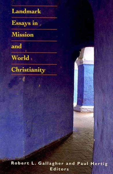 Landmark Essays in Mission and World Christianity (American Society of Missiology Series)