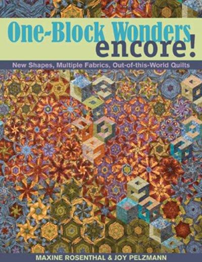 One-Block Wonders Encore!: New Shapes, Multiple Fabrics, Out-of-this-World Quilts