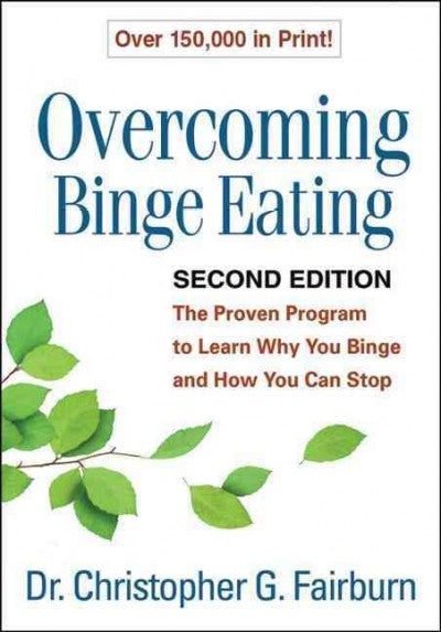 Overcoming Binge Eating: The Proven Program to Learn Why You Binge and How You Can