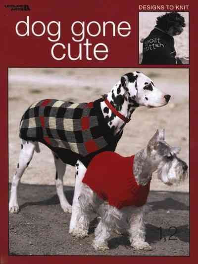 Dog Gone Cute: Designs to Knit