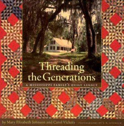 Threading The Generations: A Mississippi Family's Quilt Legacy