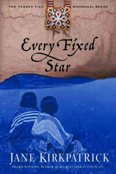 Every Fixed Star (Tender Ties Historical Series)