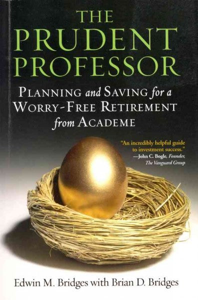 The Prudent Professor: Planning and Saving for a Worry-Free Retirement