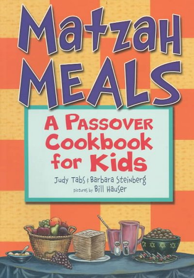 Matzah Meals: A Passover Cookbook for Kids (Passover)