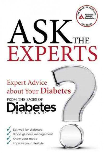 Ask the Experts: Expert Advice about Your Diabetes from the Pages of Diabetes Forecast