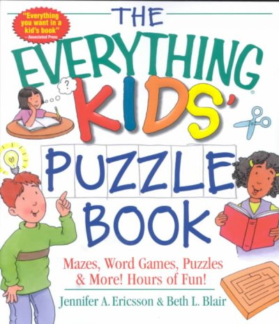 The Everything Kids' Puzzle Book: Mazes, Word Games, Puzzles & More! Hours of Fun! (Everything Kids Series)