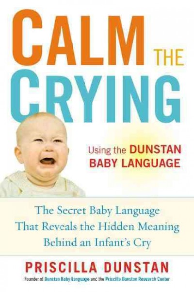 Calm the Crying: The Secret Baby Language That Reveals the Hidden Meaning Behind an