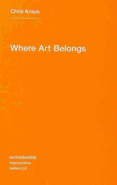 Where Art Belongs (Semiotext(E) Intervention)