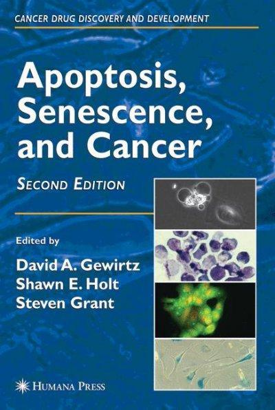 Apoptosis, Sensescence, And Cancer (Cancer Drug Discovery and Development)