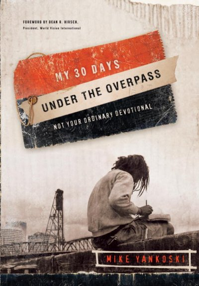 My 30 Days Under the Overpass: (Not Your Ordinary Devotional)