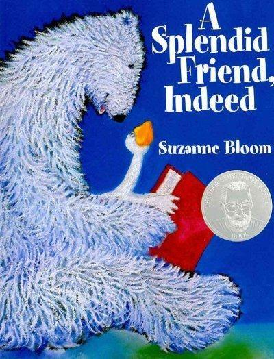 A Splendid Friend Indeed (Bear and Goose Stories)